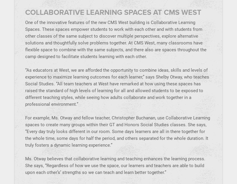 COLLABORATIVE LEARNING SPACES AT CMS WEST One of the innovative features of the new CMS West...
