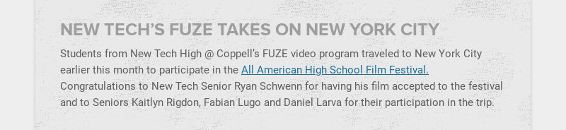 NEW TECH'S FUZE TAKES ON NEW YORK CITY Students from New Tech High @ Coppell's FUZE video program...