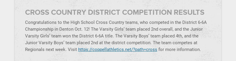 CROSS COUNTRY DISTRICT COMPETITION RESULTS Congratulations to the High School Cross Country...