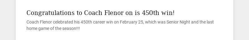 Congratulations to Coach Flenor on is 450th win! Coach Flenor celebrated his 450th career win on...