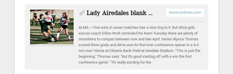 Lady Airedales blank Vilonia; Alma boys win 5A-West opener www.swtimes.com ALMA — Five wins in...