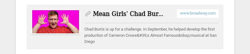 MeanGirls'ChadBurrisontheAdviceAlumGreyHensonGaveHim&More www.broadway.com Chad...