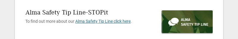 Alma Safety Tip Line-STOPit To find out more about our Alma Safety Tip Line click here.