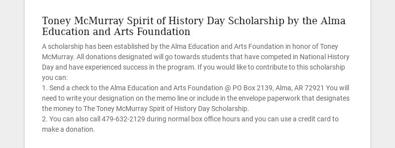 Toney McMurray Spirit of History Day Scholarship by the Alma Education and Arts Foundation A...