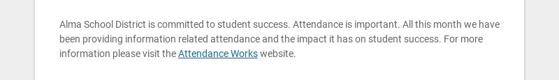 Alma School District is committed to student success. Attendance is important. All this month we...