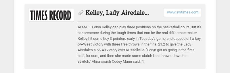 Kelley, Lady Airedales nab key win www.swtimes.com ALMA — Loryn Kelley can play three positions...