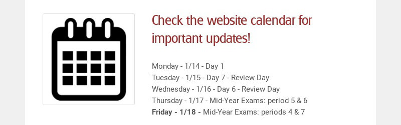 Check the website calendar for important updates! Monday - 1/14 - Day 1 Tuesday - 1/15 - Day 7 -...