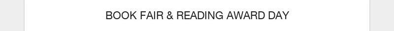 BOOK FAIR & READING AWARD DAY