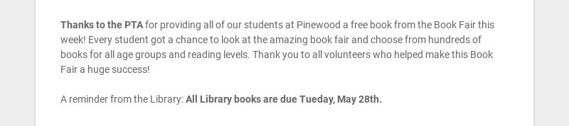 Thanks to the PTA for providing all of our students at Pinewood a free book from the Book Fair...