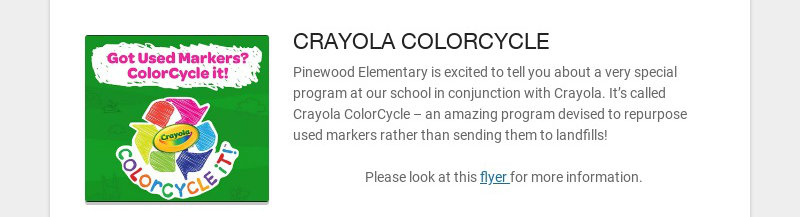 CRAYOLA COLORCYCLE Pinewood Elementary is excited to tell you about a very special program at our...