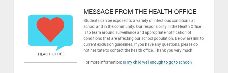 MESSAGE FROM THE HEALTH OFFICE Students can be exposed to a variety of infectious conditions at...