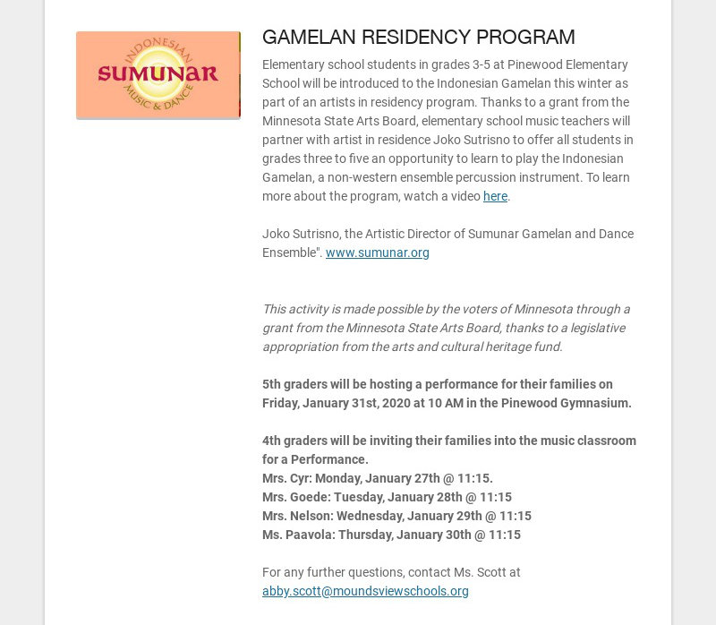 GAMELAN RESIDENCY PROGRAM Elementary school students in grades 3-5 at Pinewood Elementary School...