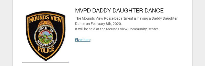MVPD DADDY DAUGHTER DANCE The Mounds View Police Department is having a Daddy Daughter Dance on...