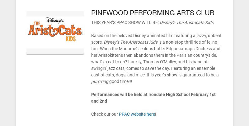 PINEWOOD PERFORMING ARTS CLUB THIS YEAR'S PPAC SHOW WILL BE: Disney's The Aristocats Kids Based...