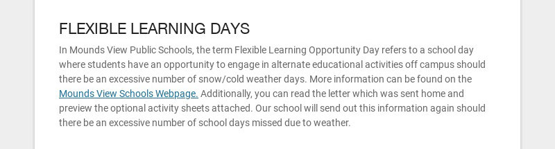 FLEXIBLE LEARNING DAYS In Mounds View Public Schools, the term Flexible Learning Opportunity Day...