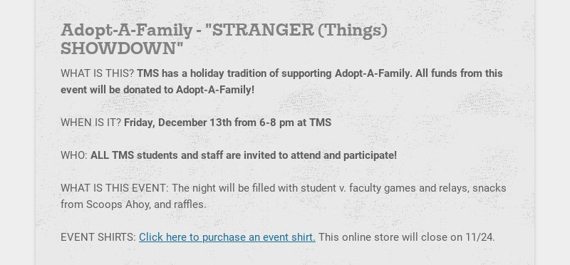"""Adopt-A-Family - """"STRANGER (Things) SHOWDOWN"""" WHAT IS THIS? TMS has a holiday tradition of..."""
