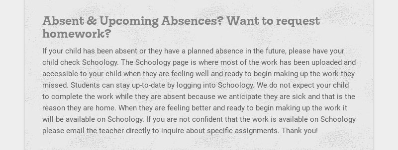 Absent & Upcoming Absences? Want to request homework? If your child has been absent or they have...