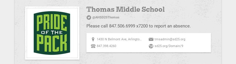 Thomas Middle School @AHSD25Thomas Please call 847.506.6999 x7200 to report an absence. 1430 N...