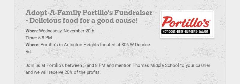 Adopt-A-Family Portillo's Fundraiser - Delicious food for a good cause! When: Wednesday, November...
