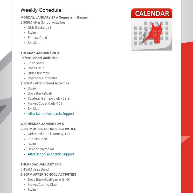 Weekly Schedule: MONDAY, JANUARY 27 A Semester II Begins 2:30PM After School Activities Girls...