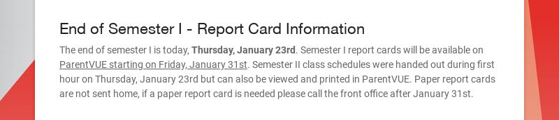 End of Semester I - Report Card Information The end of semester I is today, Thursday, January...