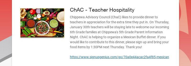 ChAC - Teacher Hospitality Chippewa Advisory Council (ChaC) likes to provide dinner to teachers...