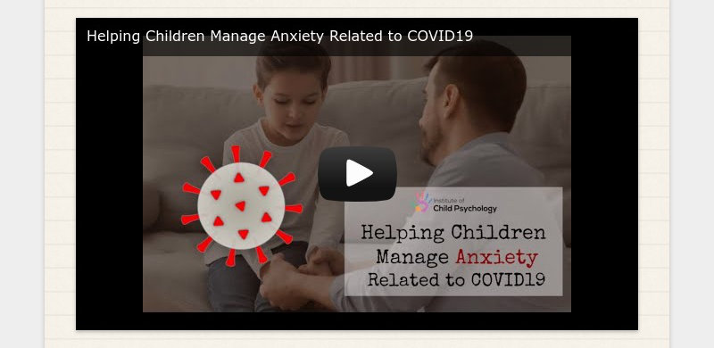 Helping Children Manage Anxiety Related to COVID19