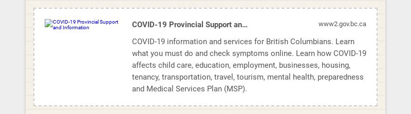 COVID-19 Provincial Support and Information www2.gov.bc.ca COVID-19 information and services for...