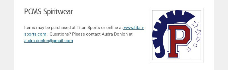 PCMS Spiritwear Items may be purchased at Titan Sports or online at www.titan-sports.com ....