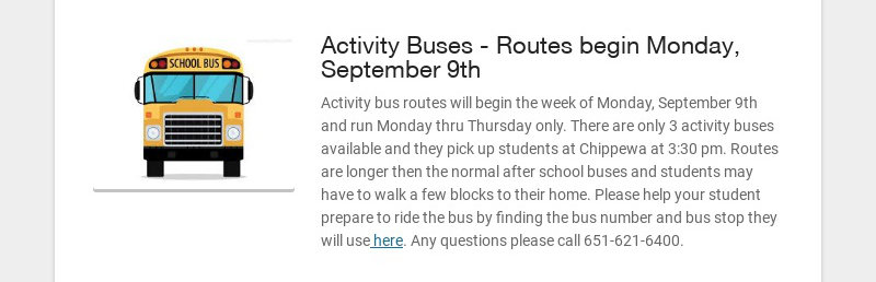 Activity Buses - Routes begin Monday, September 9th Activity bus routes will begin the week of...