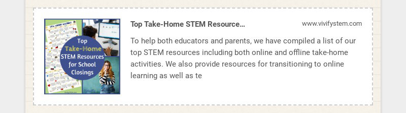 Top Take-Home STEM Resources for School Closings — Vivify STEM www.vivifystem.com To help both...