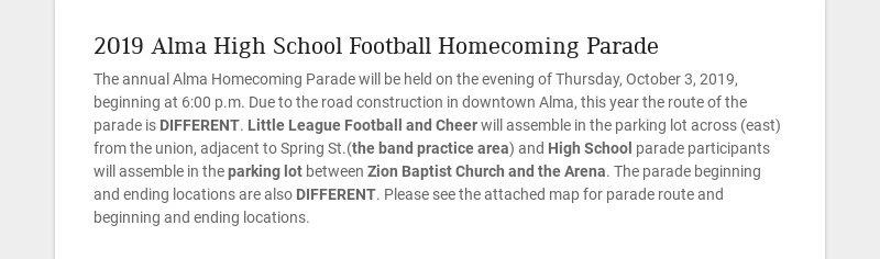 2019 Alma High School Football Homecoming Parade The annual Alma Homecoming Parade will be held...