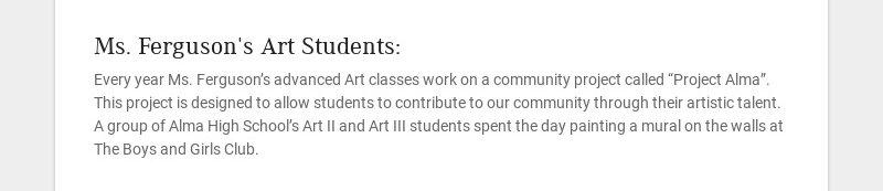 Ms. Ferguson's Art Students: Every year Ms. Ferguson's advanced Art classes work on a community...