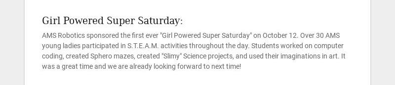 "Girl Powered Super Saturday: AMS Robotics sponsored the first ever ""Girl Powered Super Saturday""..."