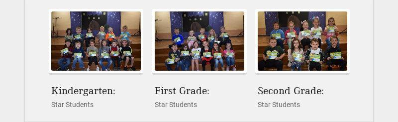 Kindergarten: Star Students First Grade: Star Students Second Grade: Star Students
