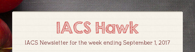 IACS Hawk IACS Newsletter for the week ending September 1, 2017