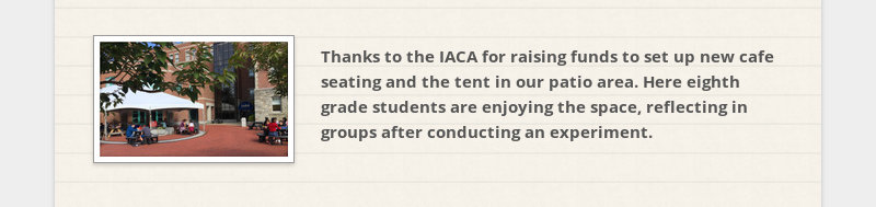 Thanks to the IACA for raising funds to set up new cafe seating and the tent in our patio area. Here...
