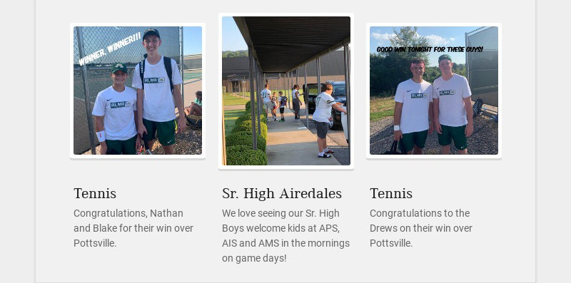 Tennis Congratulations, Nathan and Blake for their win over Pottsville. Sr. High Airedales We...