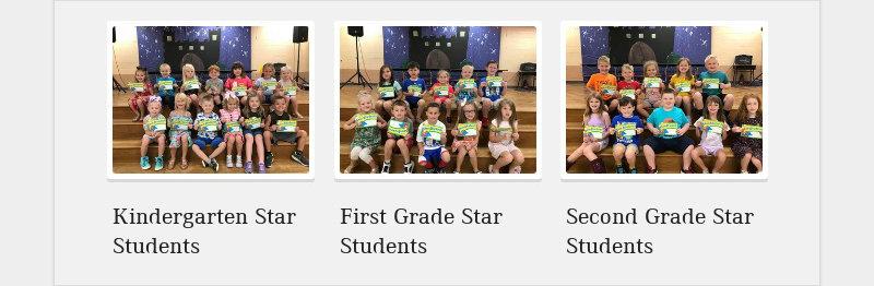 Kindergarten Star Students First Grade Star Students Second Grade Star Students