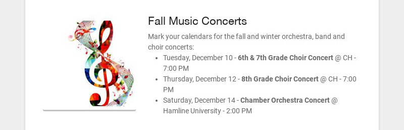 Fall Music Concerts Mark your calendars for the fall and winter orchestra, band and choir...