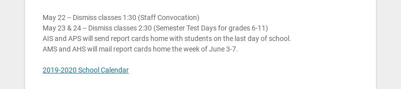 May 22 -- Dismiss classes 1:30 (Staff Convocation)