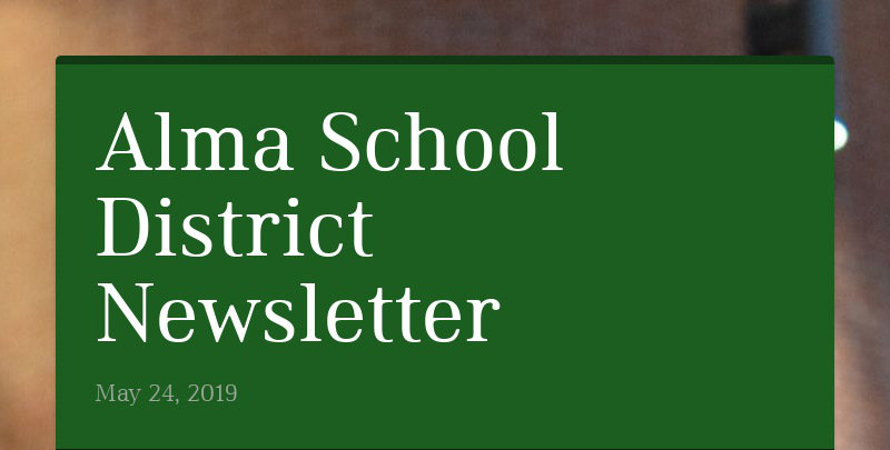 Alma School District Newsletter May 24, 2019