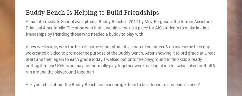 Buddy Bench Is Helping to Build Friendships Alma Intermediate School was gifted a Buddy Bench in...