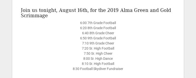 Join us tonight, August 16th, for the 2019 Alma Green and Gold Scrimmage 6:00 7th Grade Football...