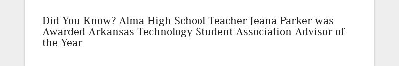 Did You Know? Alma High School Teacher Jeana Parker was Awarded Arkansas Technology Student...