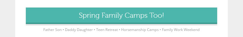 Spring Family Camps Too!