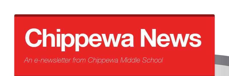 Chippewa News An e-newsletter from Chippewa Middle School