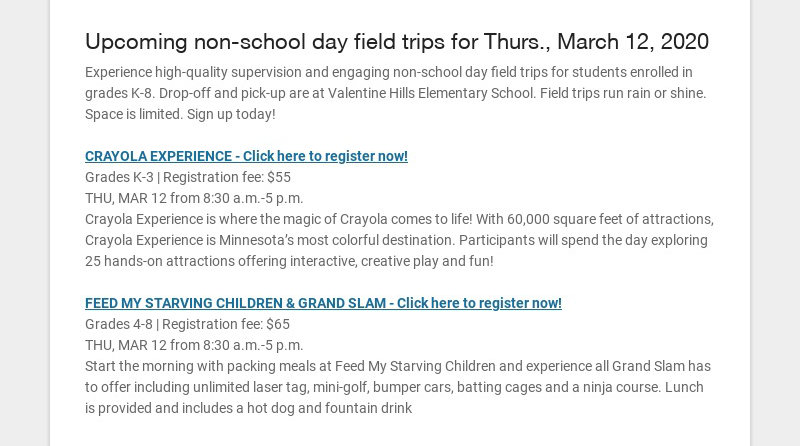 Upcoming non-school day field trips for Thurs., March 12, 2020 Experience high-quality...