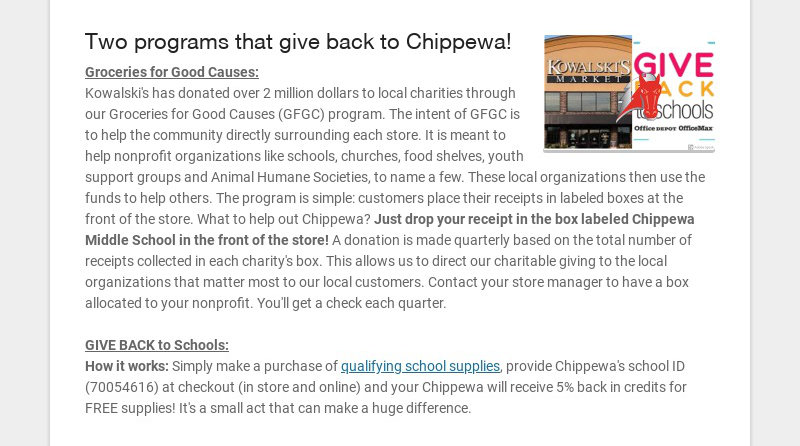 Two programs that give back to Chippewa! Groceries for Good Causes: Kowalski's has donated over 2...