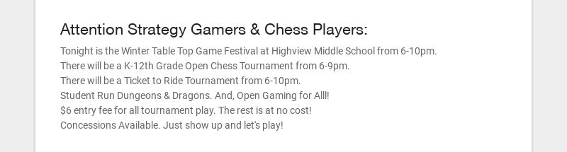 Attention Strategy Gamers & Chess Players: Tonight is the Winter Table Top Game Festival at...